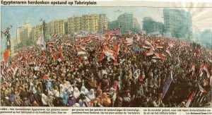 Er wordt gesproken over een bijeenkomst van wel een 1.000.000 mensen op het Tahrir-plein in Cairo. Het mooie en indrukwekkende ervan is dat er nu geen sprake is van enig geweld.